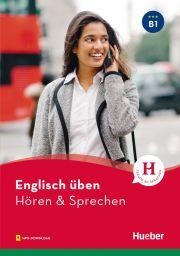 Englisch üben - Hören & Sprechen B1