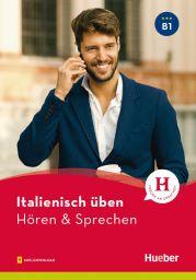 Italienisch üben - Hören & Sprechen B1