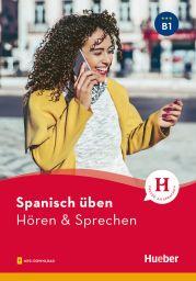 Spanisch üben - Hören & Sprechen B1
