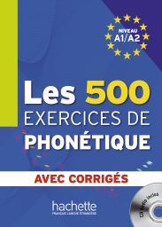 Les 500 Exercices de Phonetique, A1/A2