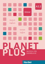 Planet Plus A2.2, Gloss. Dt.-Engl.